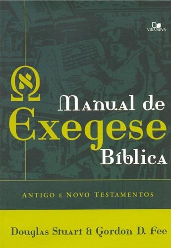 Livro Manual De Exegese Bíblica / Antigo E Novo Testamento