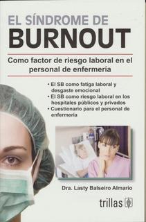 El Sindrome De Burnout Como Factor De Riesgo Laboral