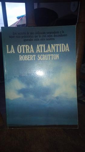 Imagen 1 de 1 de La Otra Atlantida. Robert Scrutton