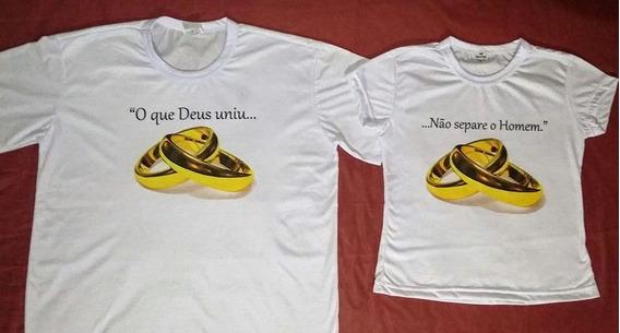 Camiseta Casal O Que Deus Uniu Não Separe...