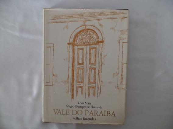 Tom Maia / Hollanda - Vale Do Paraíba - Velhas Fazendas