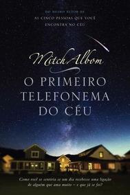 O Primeiro Telefonema Do Céu - Livro Mitch Albom Frete 9