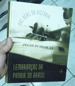 Livro Nas Asas Da História Lembranças Da Panair Do Brasil