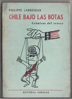 Labreveux - Chile Bajo Las Botas. Crónicas Del Terror