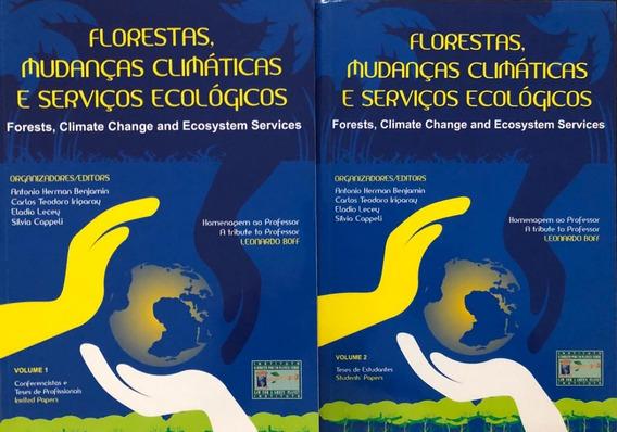 Florestas, Mudanças Climática E Serviços Ecológicos - 1 E 2