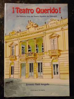 Ernesto Raúl Angulo - ¡teatro Querido! Historia Viva Pehuajó