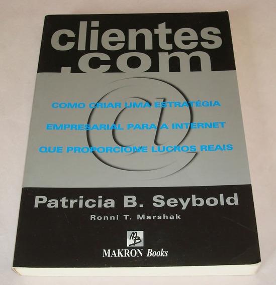 Livro Clientes Ponto Com Seybold Marshak E-comerce