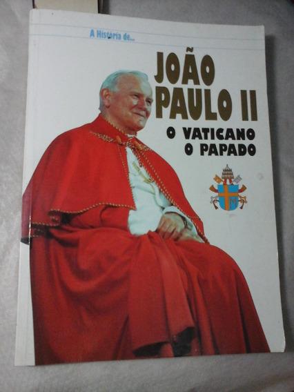 Historia De João Paulo Ii O Vaticano E O Papado
