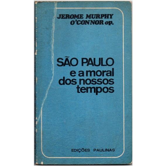 São Paulo E A Moral Dos Nossos Tempos