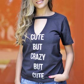 T-shirt Choker Cute But Crazy 100% Algodão