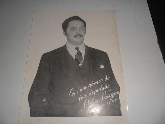 Foto Antiga Ptb Da Campanha A Dep. De Wilson Vargas -1954