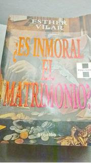Libro Es Inmoral El Matrimonio? Vilar Isbn 8425328012