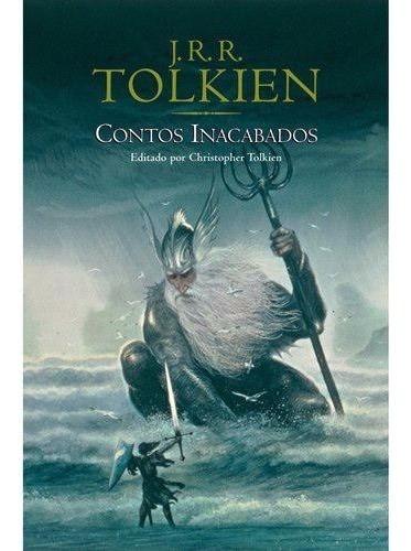 Contos Inacabados - J. R.r. Tolkien