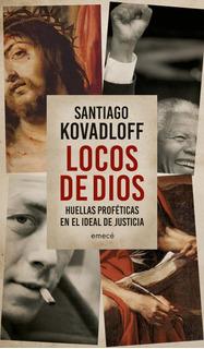 Locos De Dios De Santiago Kovadloff- Emecé