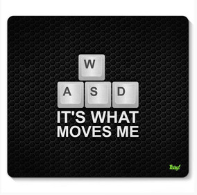 Mouse Pad Pc Gamer Wasd Its What Moves Me