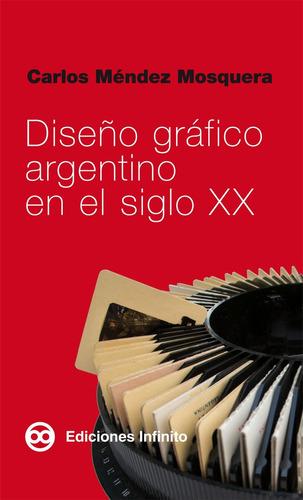 Diseño Gráfico Argentino En El Siglo Xx // C Méndez Mosquera