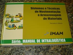 Livro: Sistemas Técnicas De Movimentação Armazenagem Materia