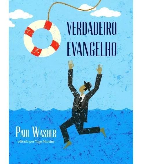 O Verdadeiro Evangelho Livro Paul Washer