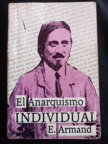 El Anarquismo Individual. E. Armand. Sin Nombre Ediciones