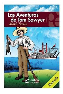Las Aventuras De Tom Sawyer. Mark Twain