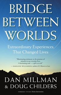 Bridge Between Worlds - Dan Millman & Doug Childers