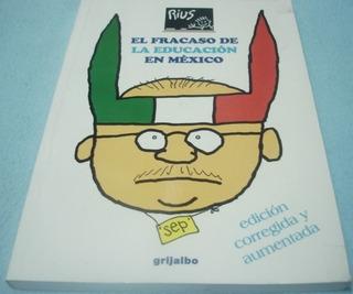 El Fracaso De La Educación En México. Rius