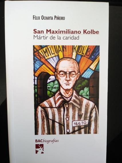 San Maximiliano Kolbe Martir De La Caridad Felix Ochayta Piñ