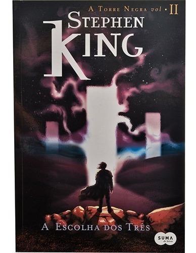 Livro - A Escolha Dos Três - A Torre Negra - Stephen King