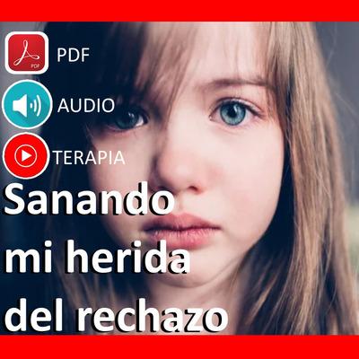 Sanando Herida Del Rechazo