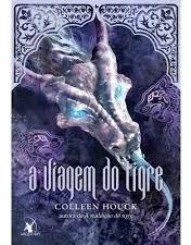 A Viagem Do Tigre - Colleen Houck