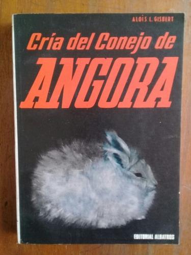 Cria Del Conejo De Angora Y Otras Razas. Alois Gisbert.