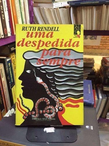 Livro Uma Despedida Para Sempre Ruth Rendell