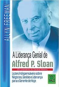 A Liderança Genial De Alfred Sloan Livro Novo - Frete Grátis