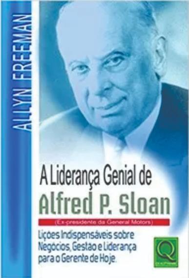 A Liderança Genial Alfred Sloan Livro Novo 4 Lindos Brindes!