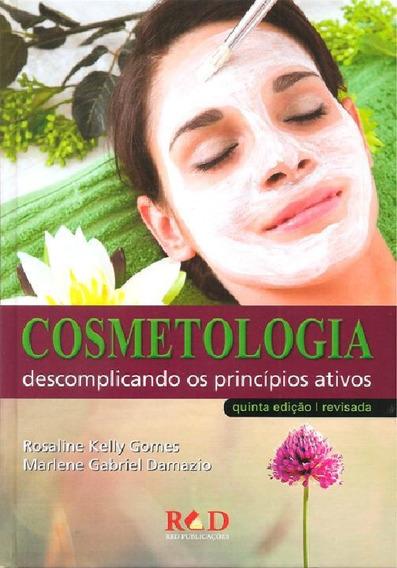 Livro Cosmetologia Descomplicando Os Principios Ativos