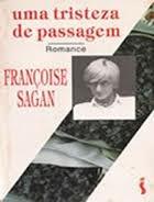 Uma Tristeza De Passagem - Françoise Sagan