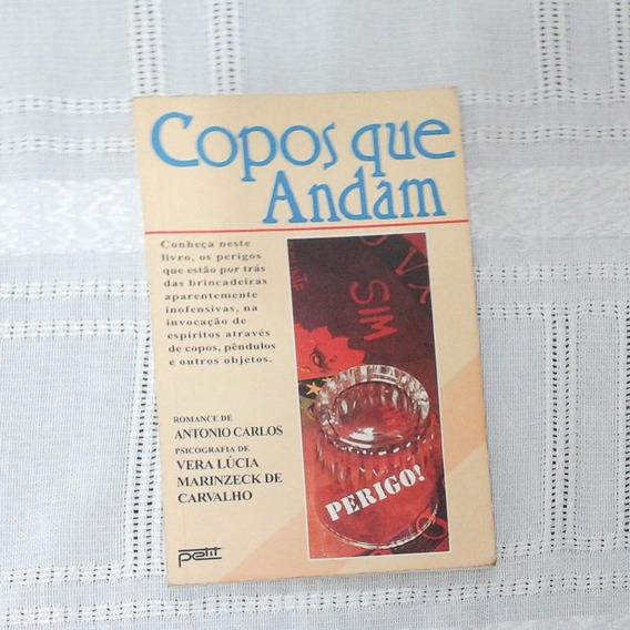 Livro Copos Que Andam - Romance De Antonio Carlos - Petit