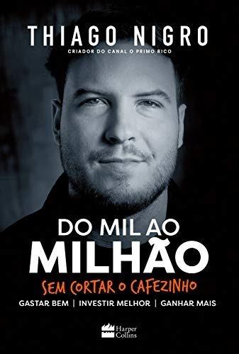 Livro Do Mil Ao Milhão Sem Cortar O Cafezinho - Thiago Nigro