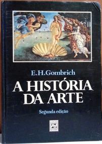 A História Da Arte - E.h. Gombrich - Frete R$16