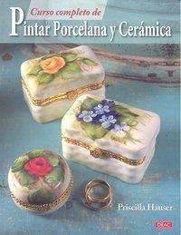 Curso Completo Pintar Porcelana Y Ceramica - Hauser,prisc...