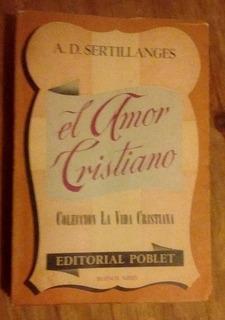 A. D. Sertillanges El Amor Cristiano - Poblet