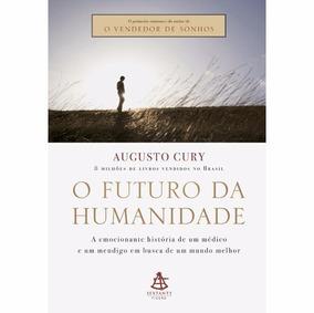 O Futuro Da Humanidade Augusto Cury - Frete 10,00