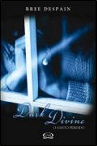 Livro Dark Divine - O Santo Perdido Bree Despain