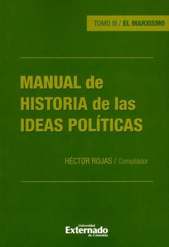 Manual De Historia De Las Ideas Políticas. Tomo Iii. El Marx
