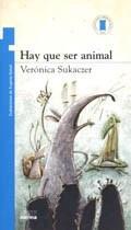 Hay Que Ser Animal - Verónica Sukaczer