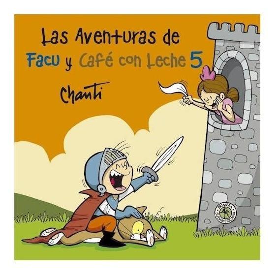 Aventuras De Facu Y Café Con Leche 5 - Chanti
