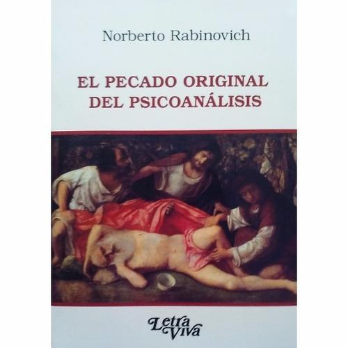 El Pecado Original Del Psicoanálisis. Norberto Rabinovich.