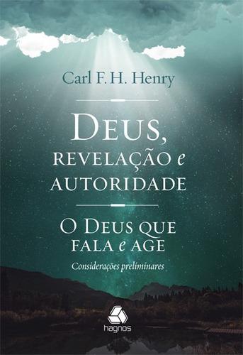 Deus Revelação E Autoridade - O Deus Que Fala E Age / Hagnos