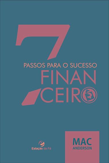 Livro Mac Anderson - 7 Passos Para O Sucesso Financeiro