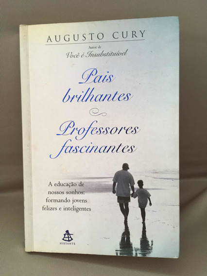 Livro Dê Augusto Cury - Pais Brilhantes - Professores Fasci